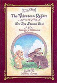 The Velveteen Rabbit Or, How Toys Become Real