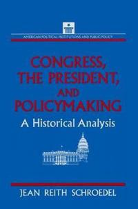 Congress, the President and Policymaking