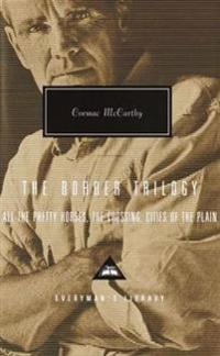 Border trilogy - all the pretty horses, the crossing, cities of the plain