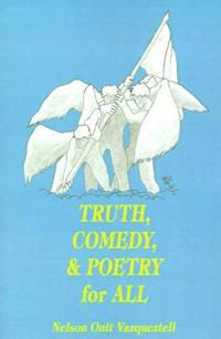 Truth, Comedy and Poetry for All