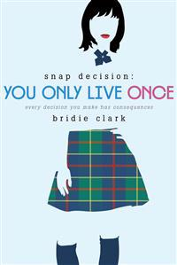 You Only Live Once: Every Decision You Make Has Consequences