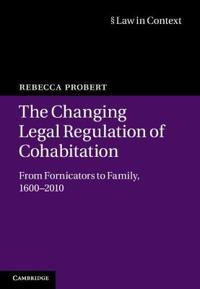 The Changing Legal Regulation of Cohabitation