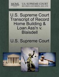 U.S. Supreme Court Transcript of Record Home Building & Loan Ass'n V. Blaisdell