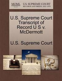 U.S. Supreme Court Transcript of Record U S V. McDermott