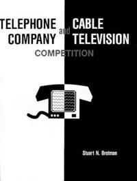 Telephone Company and Cable Television Competition