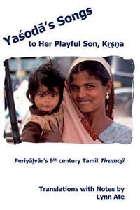 Yasoda's Songs to Her Playful Son, Krsna: Periyalvar's 9th Century Tamil Tirumoli