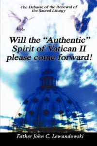"Will the ""Authentic"" Spirit of Vatican II Please Come Forward!"