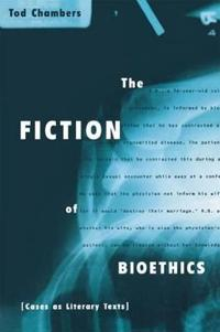 The Fiction of Bioethics