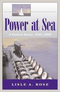 Power at Sea v. 3; Violent Peace, 1946-2006