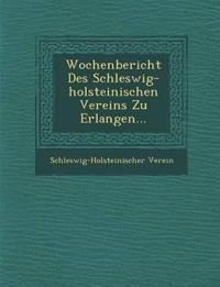 Wochenbericht Des Schleswig-holsteinischen Vereins Zu Erlangen...