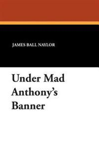 Under Mad Anthony's Banner