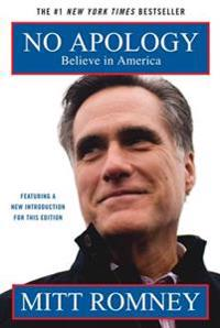 No Apology: Believe in America: The Case for American Greatness
