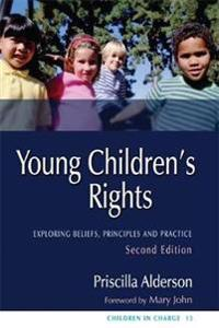 Young Children's Rights: Exploring Beliefs, Principles and Practice Second Edition