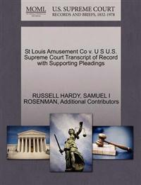 St Louis Amusement Co V. U S U.S. Supreme Court Transcript of Record with Supporting Pleadings