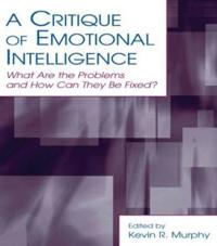 A Critique of Emotional Intelligence
