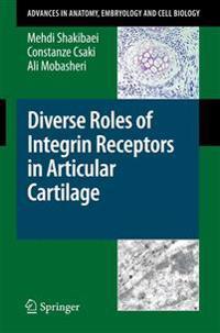 Diverse Roles of Integrin Receptors in Articular Cartilage