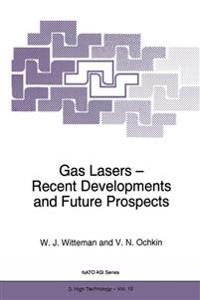 Gas Lasers - Recent Developments and Future Prospects