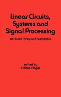 Linear Circuits, Systems and Signal Processing