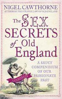 The Sex Secrets of Old England