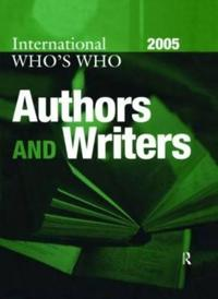International Who's Who Of Authors And Writers 2005