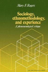 Sociology, Ethnomethodology And Experience