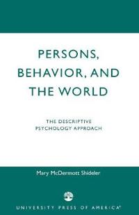 Persons, Behavior, and the World