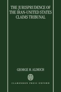 The Jurisprudence of the Iran-United States Claims Tribunal