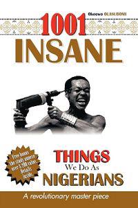 1001 Insane Things We Do As Nigerians