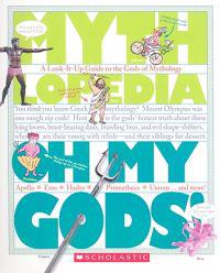 Oh My Gods!: A Look-It-Up Guide to the Gods of Mythology
