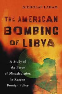 The American Bombing of Libya
