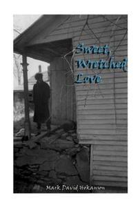 Sweet, Wretched Love
