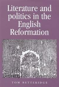 Literature and Politics in the English Reformation