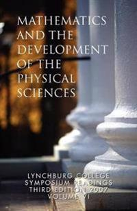 Mathematics and the Development of the Physical Sciences