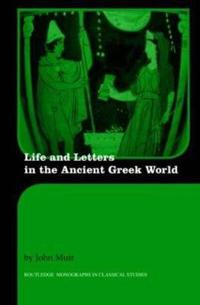 Life and Letters in the Ancient Greek World