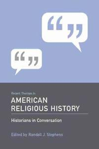 Recent Themes in American Religious History