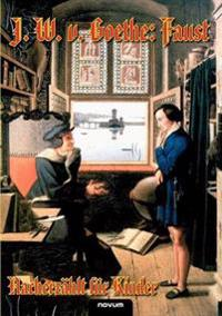 J. W. V. Goethe: Faust - Nacherz Hlt Fur Kinder