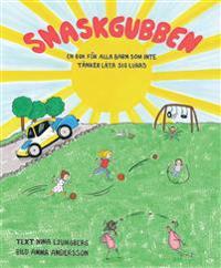 Snaskgubben : en bok för alla barn som inte tänker låta sig luras