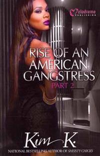 Rise of an American Gangstress, Part 2