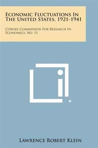 Economic Fluctuations in the United States, 1921-1941: Cowles Commission for Research in Economics, No. 11