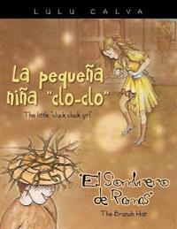 La Pequena Nina Clo-Clo/The Little Cluck Cluck Girl El Sombrero de Ramas/The Branch Hat