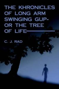 The Khronicles of Long Arm Swinging Gup or the Tree of Life