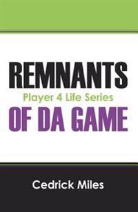 Remnants of Da Game