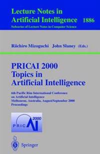 PRICAI 2000 Topics in Artificial Intelligence