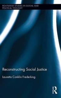 Reconstructing Social Justice