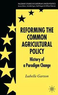 Reforming the Common Agricultural Policy