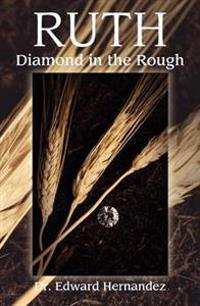 Ruth - Diamond in the Rough