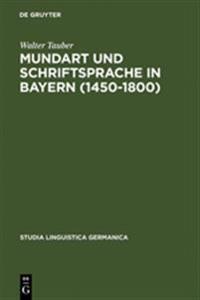 Mundart Und Schriftsprache in Bayern