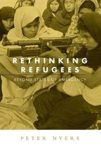 Rethinking Refugees Beyond States Of Emergency