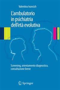 L'ambulatorio in Psichiatria Dell'eta Evolutiva