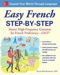 Easy french step-by-step - master high-frequency grammar for french profici